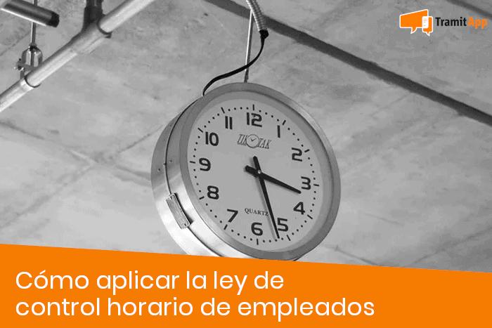 Cómo aplicar la ley de control horario de empleados
