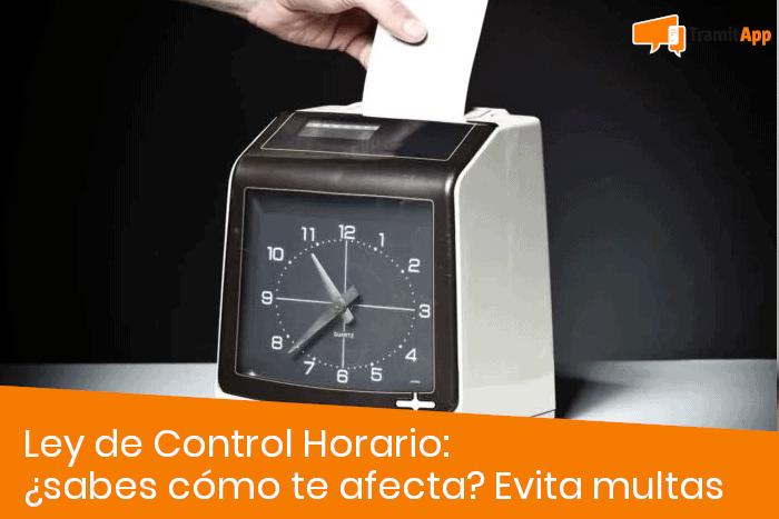 Ley de Control Horario: ¿sabes cómo te afecta? Evita multas