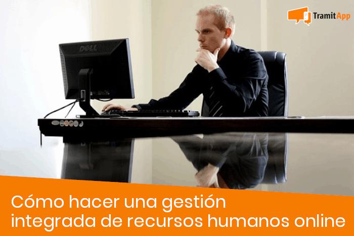 Cómo hacer una gestión integrada de recursos humanos online