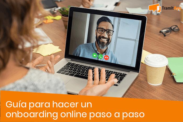 Guía para hacer un onboarding online paso a paso