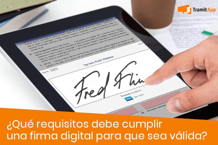 ¿Qué requisitos debe cumplir una firma digital para que sea válida?