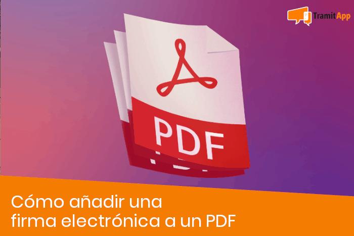 Cómo añadir una firma electrónica a un PDF