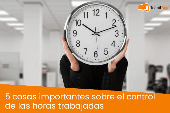 5 cosas importantes sobre el control de las horas trabajadas