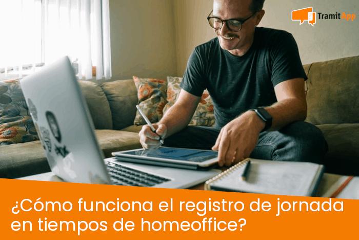 ¿Cómo funciona el registro de jornada en tiempos de homeoffice?