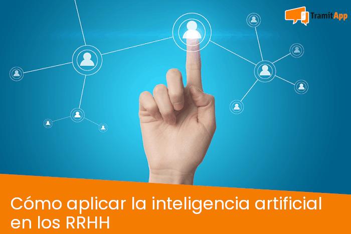 Cómo aplicar la inteligencia artificial en los RRHH