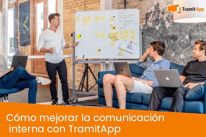 Cómo mejorar la comunicación interna con TramitApp