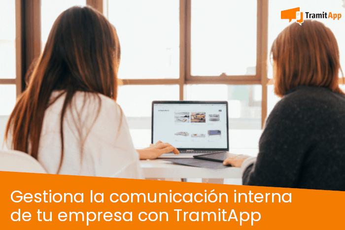 Gestiona la comunicación interna de tu empresa con TramitApp
