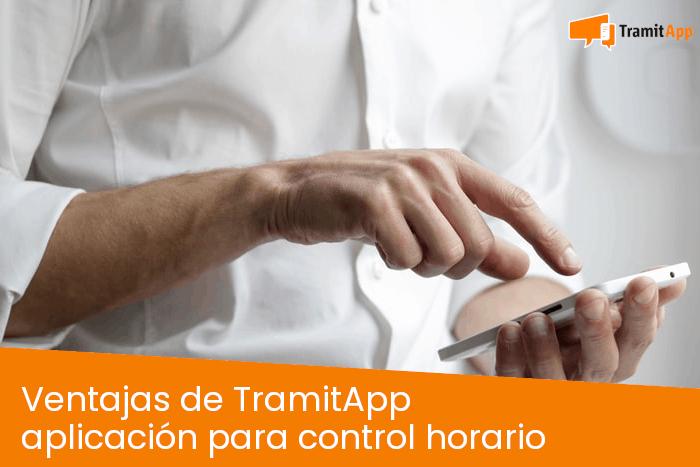 Ventajas de TramitApp aplicación para control horario