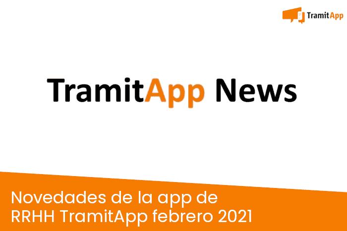 Novedades de la app de RRHH TramitApp febrero 2021