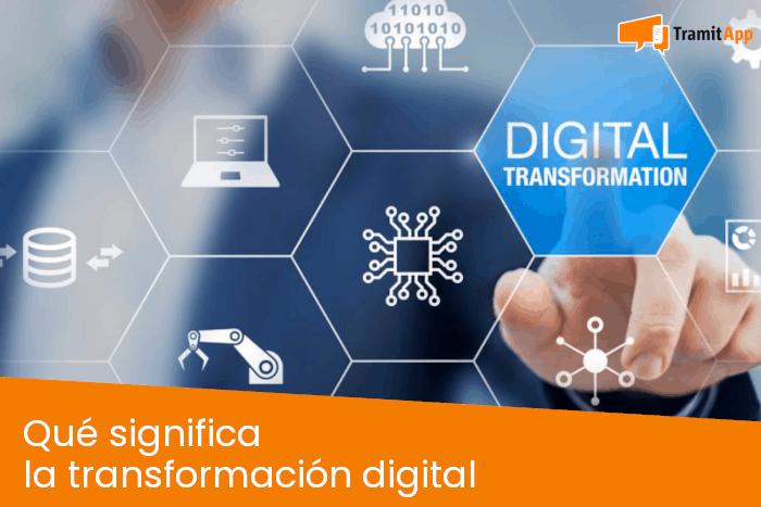 Qué significa la transformación digital