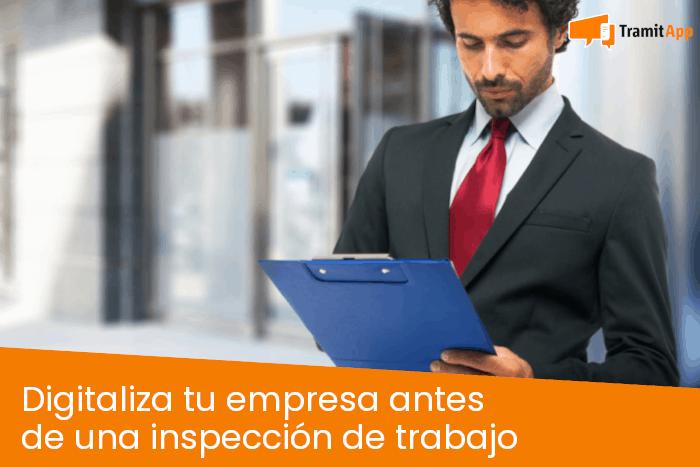 Digitaliza tu empresa antes de una inspección de trabajo