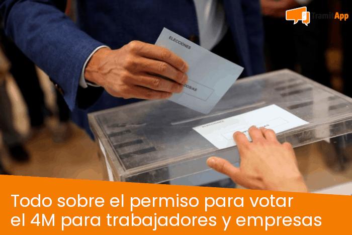 Todo sobre el permiso para votar el 4M para trabajadores y empresas