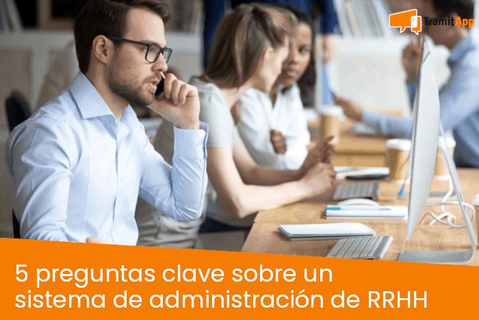 5 preguntas clave sobre un sistema de administración de RRHH
