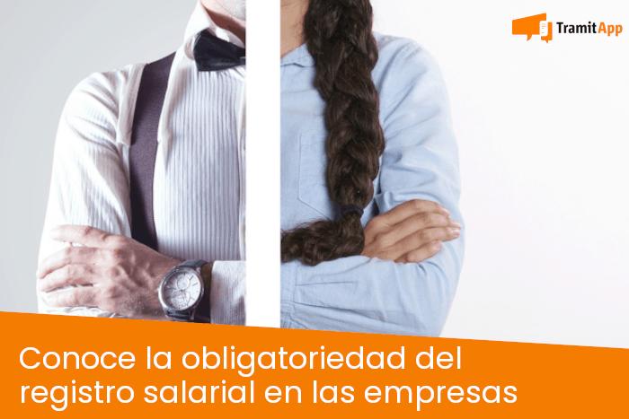Conoce la obligatoriedad del registro salarial en las empresas