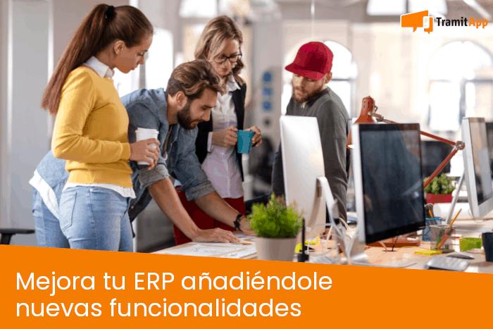 Mejora tu ERP añadiéndole nuevas funcionalidades