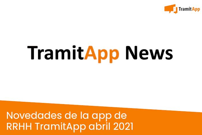 Novedades de la app de RRHH TramitApp abril 2021