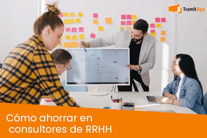 Cómo ahorrar en consultores de RRHH