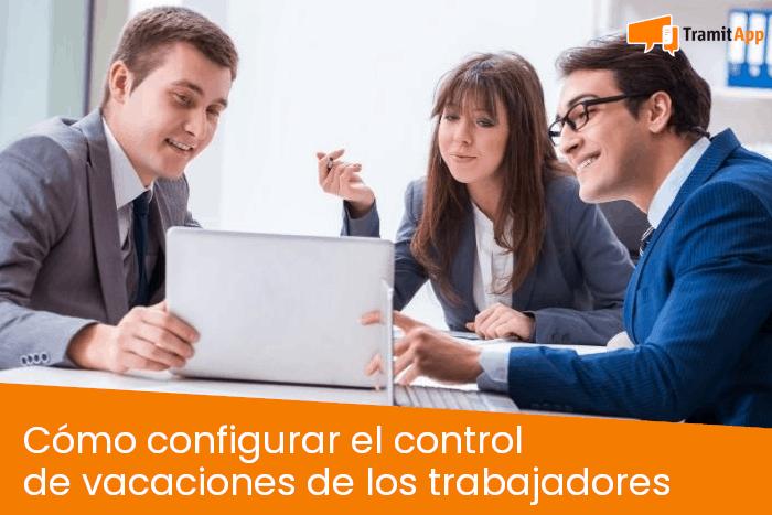 Cómo configurar el control de vacaciones de los trabajadores