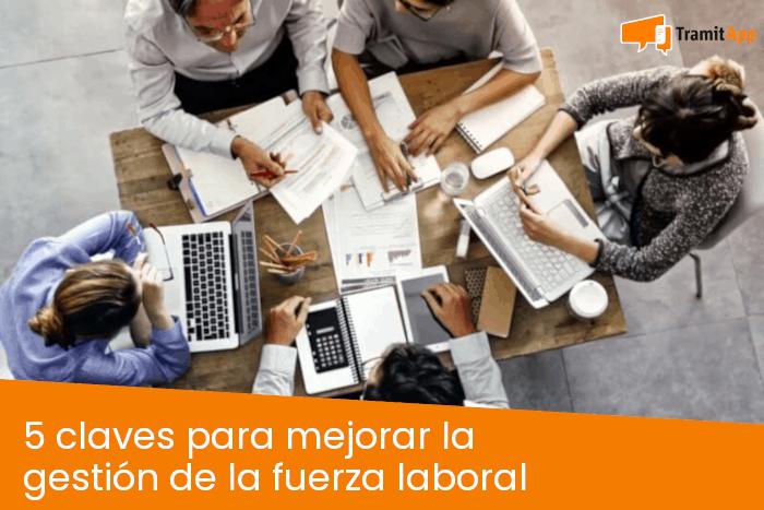5 claves para mejorar la gestión de la fuerza laboral