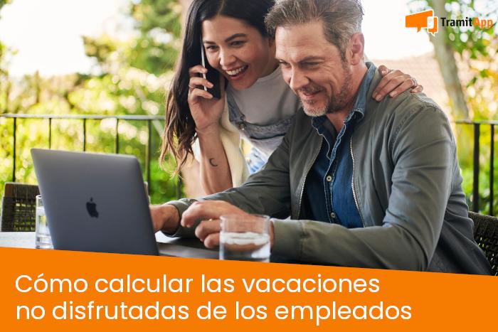 Cómo calcular las vacaciones no disfrutadas de los empleados