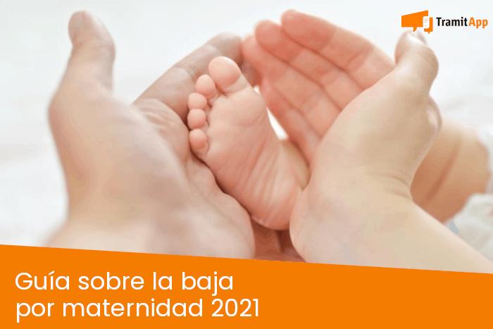 Guía sobre la baja por maternidad 2021