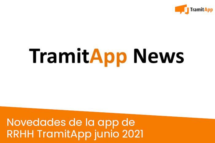 Novedades de la app de RRHH TramitApp junio 2021