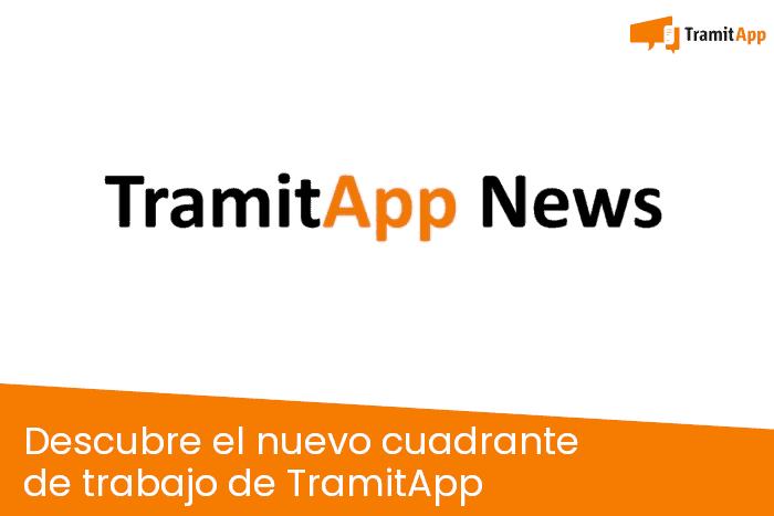 Descubre el nuevo cuadrante de trabajo de TramitApp