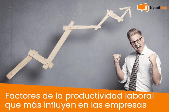 Factores de la productividad laboral que más influyen en las empresas