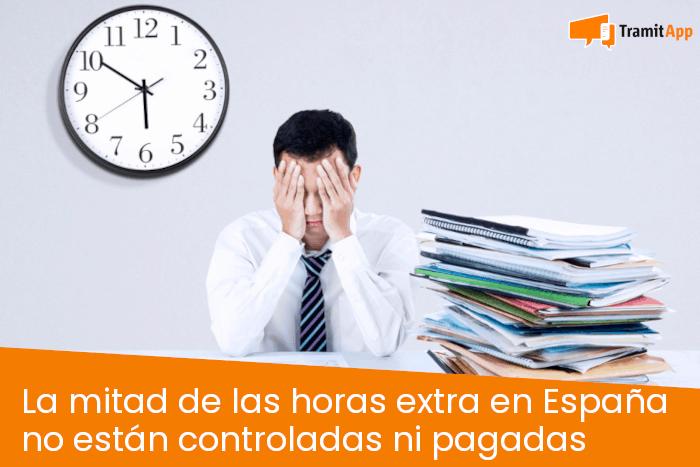 La mitad de las horas extra en España no están controladas ni pagadas