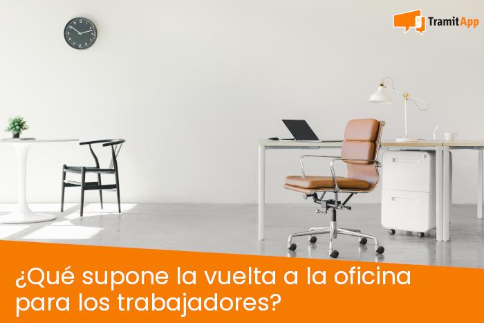 ¿Qué supone la vuelta a la oficina para los trabajadores?